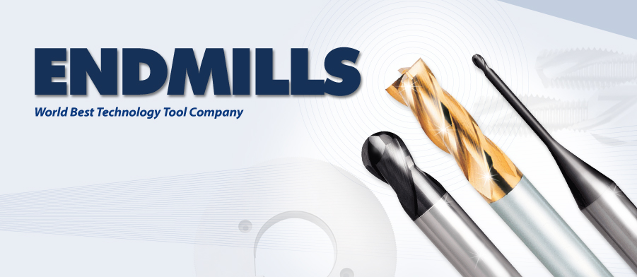 ENDMILLS World Best Technology Tool Company
